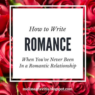 Quill Pen Writer: How to Write Romance (When You've Never Been in a Romantic Relationship)