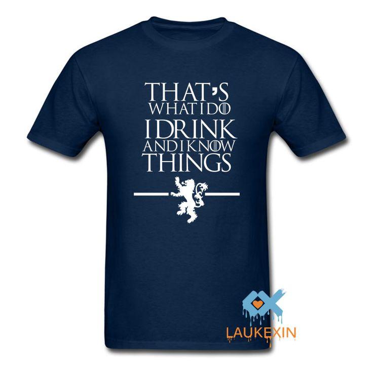 Game of Thrones T Shirt Che è Quello Che Faccio Bevo e so che Le Cose T-Shirt Delle Donne Degli Uomini Della Novità di Stile di Estate Camisetas camicia
