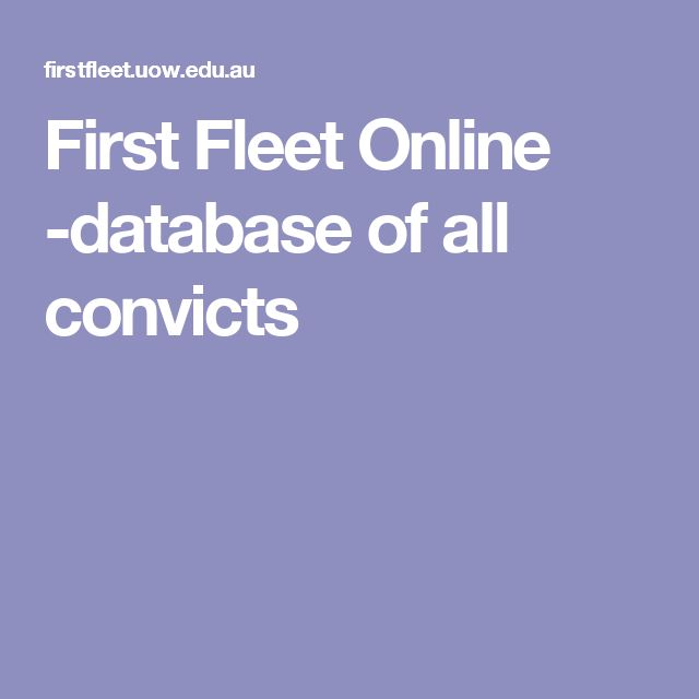 First Fleet Online -database of all convicts