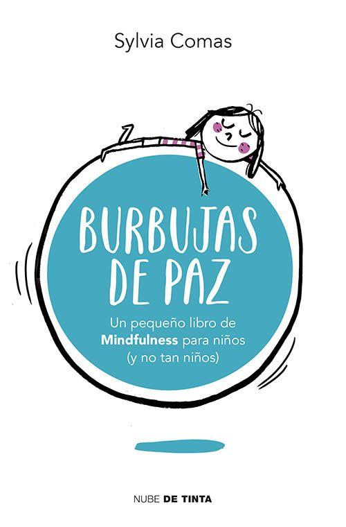 burbujas de paz un pequeo libro de mindfulness para nios y no tan nios vivimos en