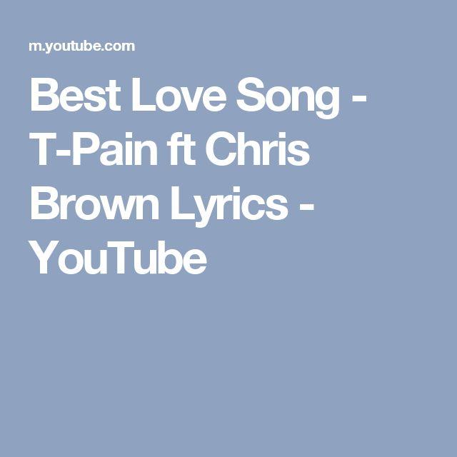 Best Love Song - T-Pain ft Chris Brown Lyrics - YouTube