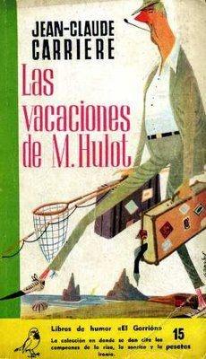 """Jean-Claude Carrière wrote this novel, following the 1953 movie.  Las Vacaciones de M. Hulot  Jacques Tati's Les Vacances de Mr Hulot  Ediciones G.P. (colección """"El Gorrión""""), 1958."""