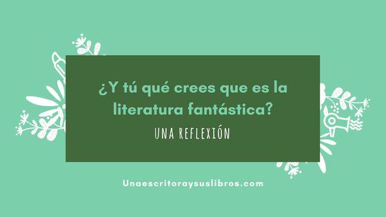 #Literatura  #fantástica: ¿y tú qué crees que es en realidad? Breve entrada con la definición de literatura fantástica y su diferencia de la ciencia ficción.