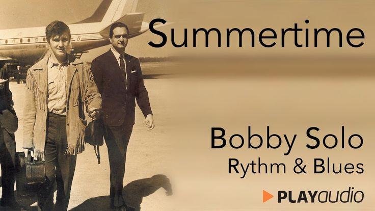 Summertime - Bobby Solo - Grandi Successi Rhytm & Blues - PLAYaudio