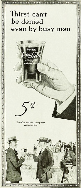 Not even busy men can deny their thirst! Coca-cola ad, 1922. #vintage #1920s. This was when Coca Cola had Cocaine in it. http://www.flickr.com/photos/captainspaulding/8419367486/in/photostream