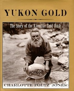 Classroom Library Suggestion for background information about Gold Rushes. Yukon Gold: The Story of the Klondike Gold Rush by C. Jones.