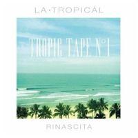 Tropic Tape N°1 | Rinascita by La Tropicál Mixes on SoundCloud