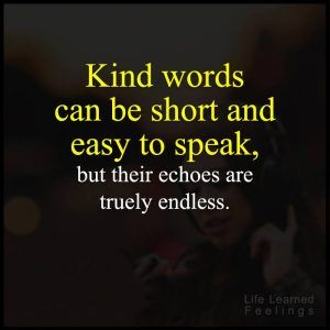 Famous Quotes Of Friendship, Kind words can be short and easy to speak