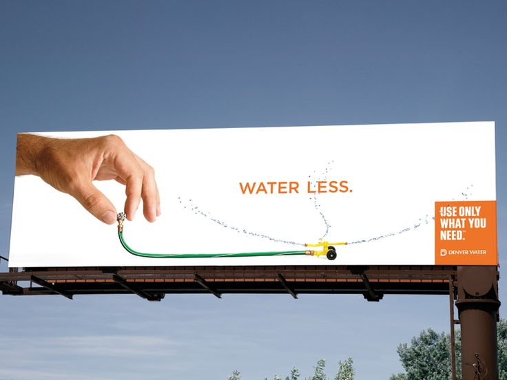 Denver Water campaign 2012. Use only what you need.  Agency: Sukle Advertising & Design.  Water conservation. #water #denver #waste