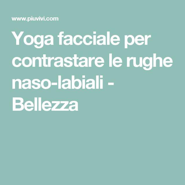 Yoga facciale per contrastare le rughe naso-labiali - Bellezza