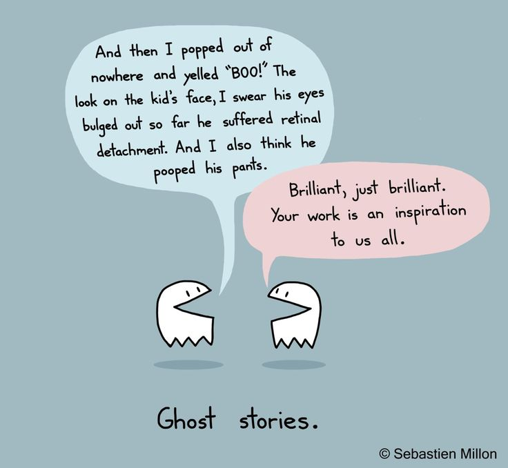 """""""You know you're doing a good job as a ghost when you scare kids so badly they suffer retinal detachment."""" ~ Sebastien Millon"""