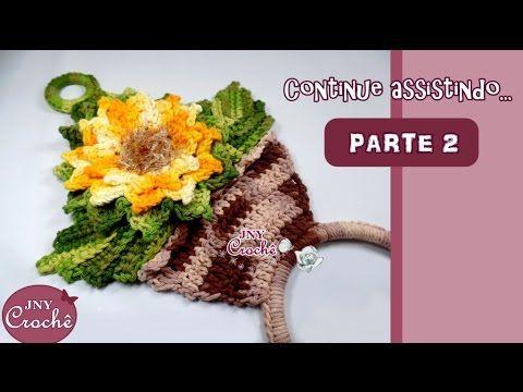Porta pano de prato de crochê vaso de Girassol (Parte 2) - JNY Crochê - YouTube
