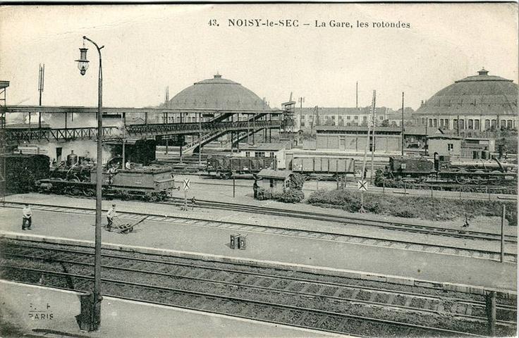 NOISY LE SEC  Gare de Noisy-le-Sec avant la Première Guerre mondiale    NOISY LE SEC La Gare, les rotondes.JPG