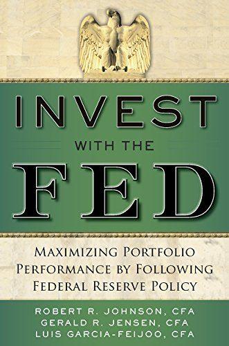 Invest with the Fed: Maximizing Portfolio Performance by Following Federal Reserve Policy by Robert R. Johnson http://www.amazon.com/dp/B00TJHL6LM/ref=cm_sw_r_pi_dp_fiyxvb0F8RWKZ