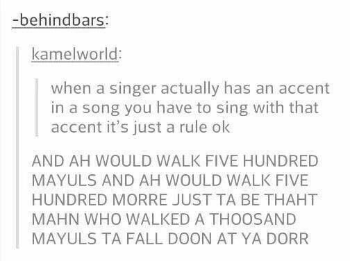 It bugs me SOOOO much when someone sings Pompeii or whatever in any accent other than a British one