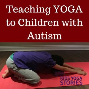 Yoga for Children with Autism: Learn how a twelve-year-old boy practices yoga with his yoga teacher using popular songs and yoga poses.