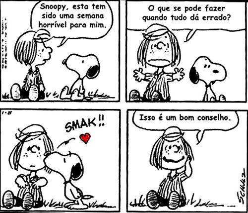 Um bom conselho de Snoopy. :)