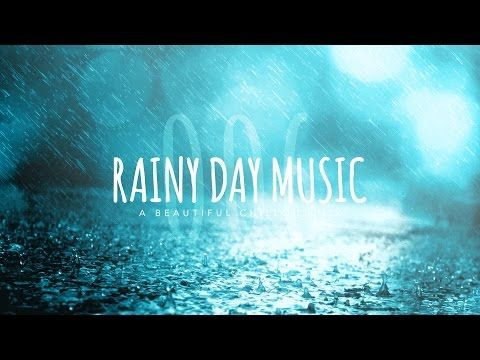 Rainy Day Music 006: A Beautiful Chillout Mix - YouTube