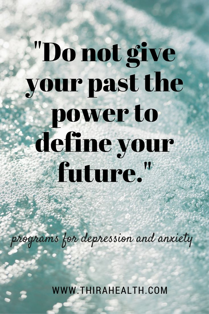 Do not give your past the power to define your future. Mental Health Quotes about depression and anxiety. http://www.thirahealth.com