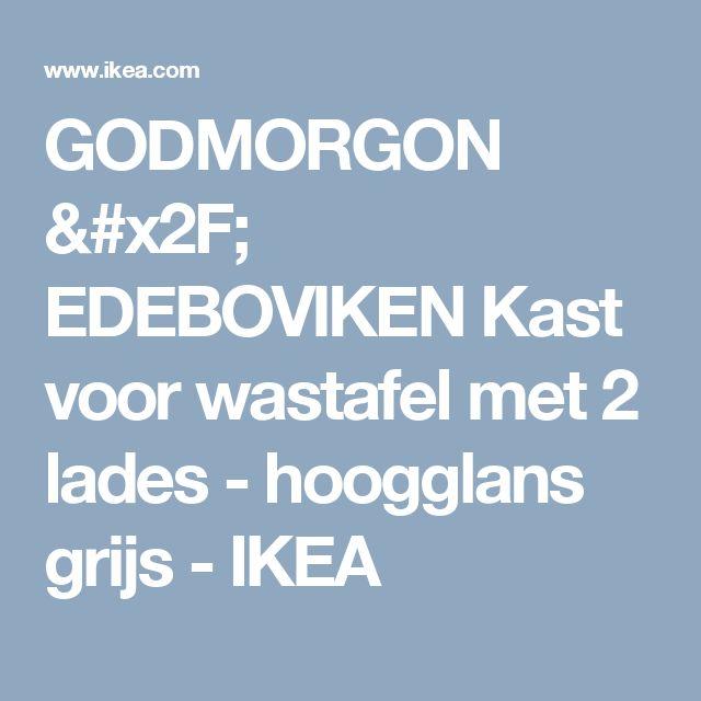 GODMORGON / EDEBOVIKEN Kast voor wastafel met 2 lades - hoogglans grijs - IKEA