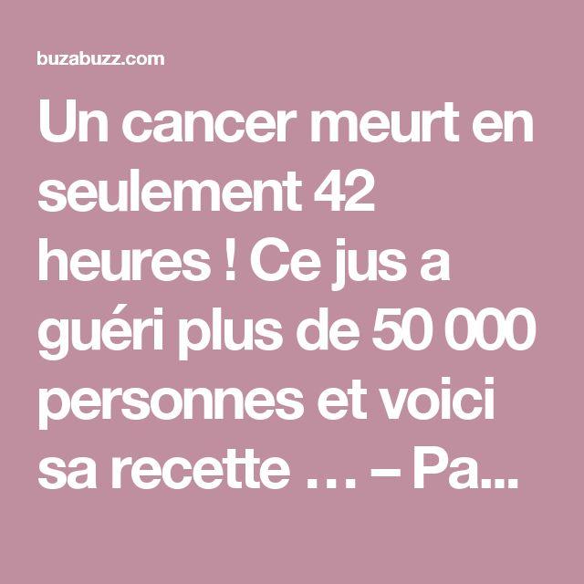 Un cancer meurt en seulement 42 heures ! Ce jus a guéri plus de 50 000 personnes et voici sa recette … – Page 2 – Buzabuzz