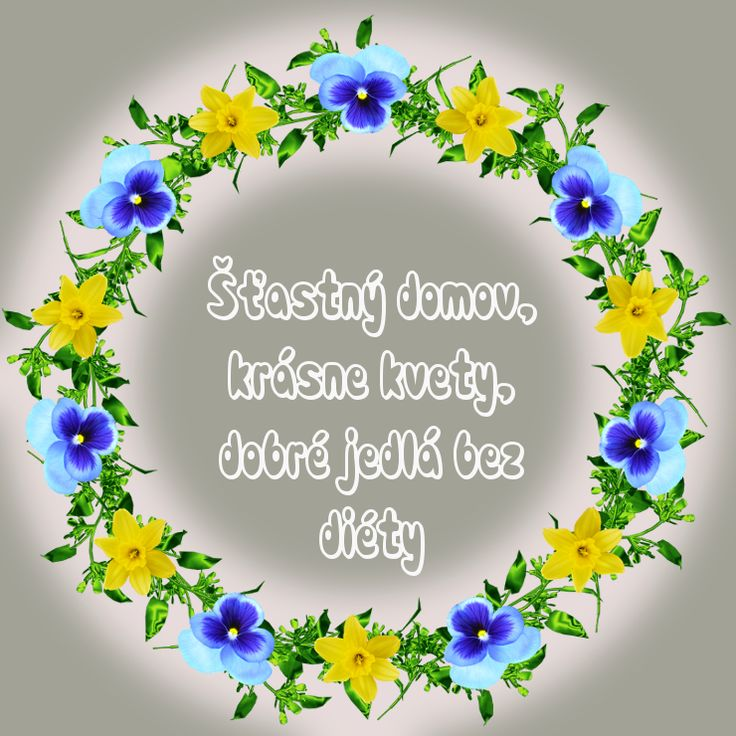 Šťastný domov, krásne kvety, dobré jedlá bez diéty