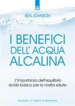 Ebook in Internet: I Benefici dell'Acqua Alcalina - Ben Johnson
