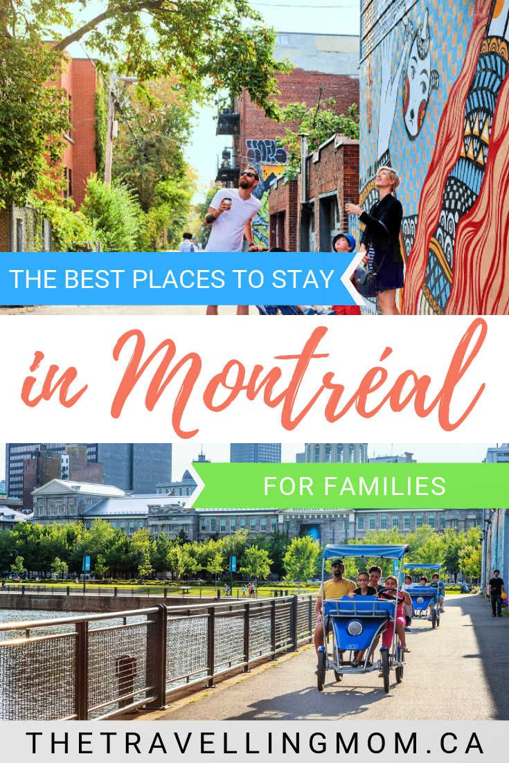 The Best Places To Stay In Montreal For Families Canada Travel