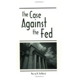 The Case Against the Fed (Paperback)By Murray N. Rothbard