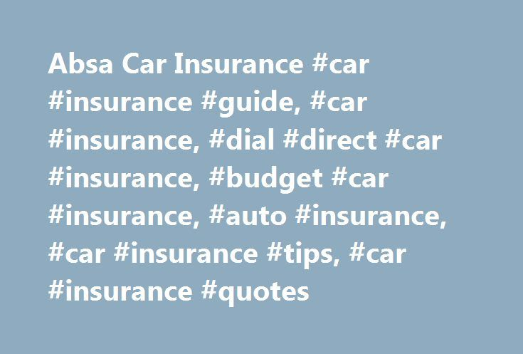 Absa Car Insurance #car #insurance #guide, #car #insurance, #dial #direct #car #insurance, #budget #car #insurance, #auto #insurance, #car #insurance #tips, #car #insurance #quotes http://georgia.remmont.com/absa-car-insurance-car-insurance-guide-car-insurance-dial-direct-car-insurance-budget-car-insurance-auto-insurance-car-insurance-tips-car-insurance-quotes/  # There is a large number of insurance agents that consumers of the South Africa area can select from for the coverage of their…