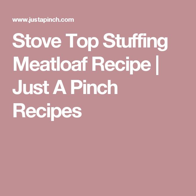 Stove Top Stuffing Meatloaf Recipe | Just A Pinch Recipes