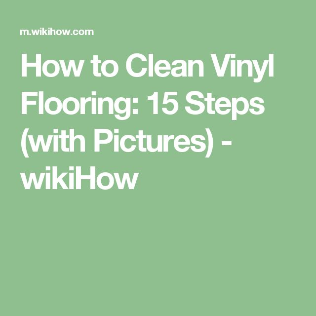 How to Clean Vinyl Flooring: 15 Steps (with Pictures) - wikiHow
