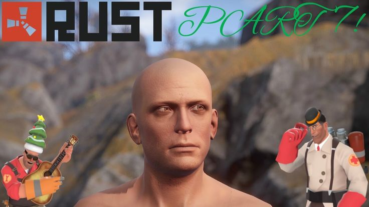 Surviving In RUST]-[Part 7!]-[The End is near but the Wip starts soon!]