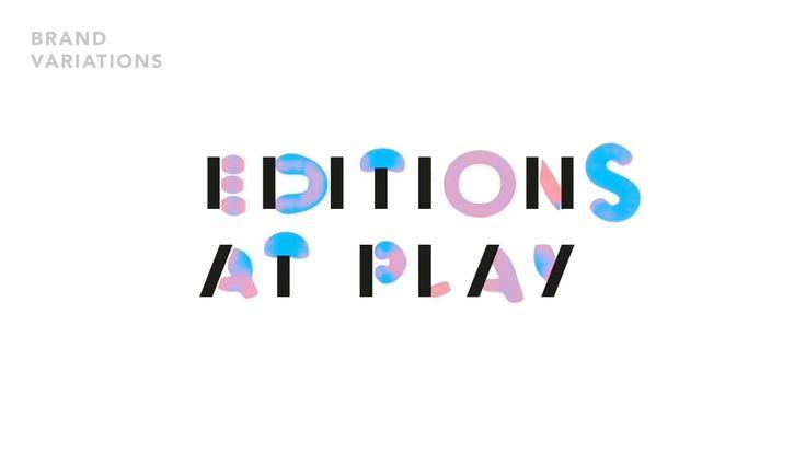 Editions At Play - Moving Image Identity / Google Creative Lab, Digital, Logo, Concept, Evolve, Motion, Animation, Branding, OZ