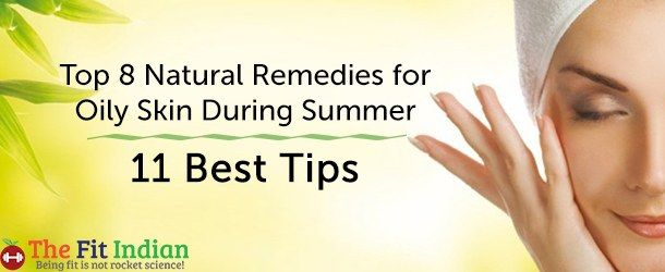 11 Summer Skin Care Tips for Oily Skin – Natural Remedies
