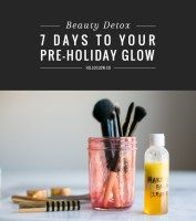 Beauty Detox | 7 Days to Your Pre-Holiday Glow
