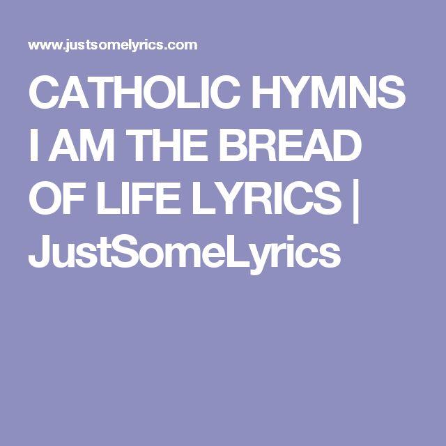 CATHOLIC HYMNS I AM THE BREAD OF LIFE LYRICS | JustSomeLyrics