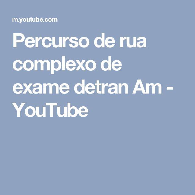 Percurso de rua complexo de exame detran Am - YouTube