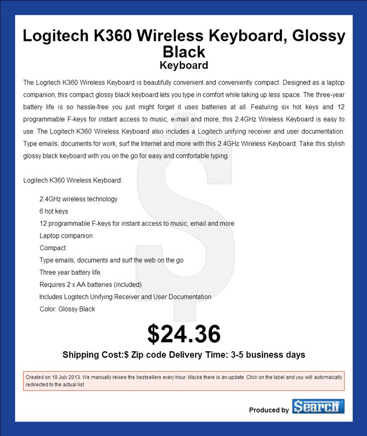 Logitech K360 Wireless Keyboard, Glossy Black The Logitech K360 Wireless Keyboard is beautifully convenient and conveniently compact. De Logitech K360 Review > http://computer-s.com/keyboards/logitech-k360-review/
