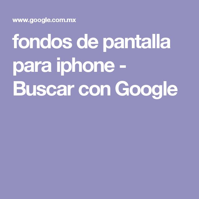 fondos de pantalla para iphone - Buscar con Google