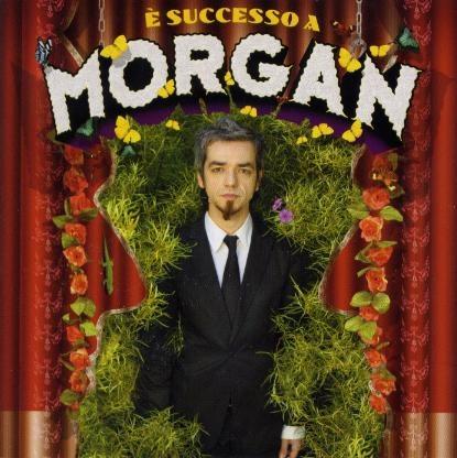 2008: Morgan - E' successo a Morgan   (best of)    Info: http://www.metamorgan.it/discografia/morgan.html