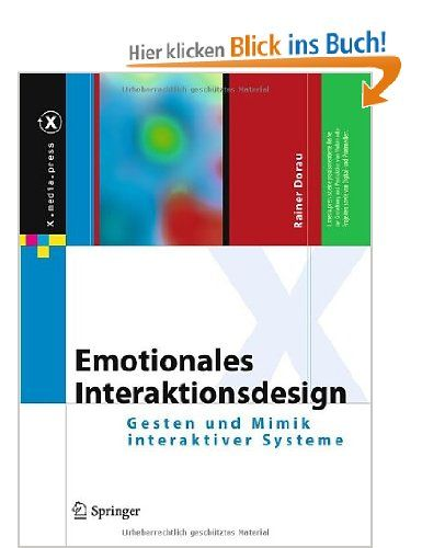 X.Media.Press: Emotionales Interaktionsdesign Gesten und Mimik interaktiver Systeme: Amazon.de: Rainer Dorau: Bücher
