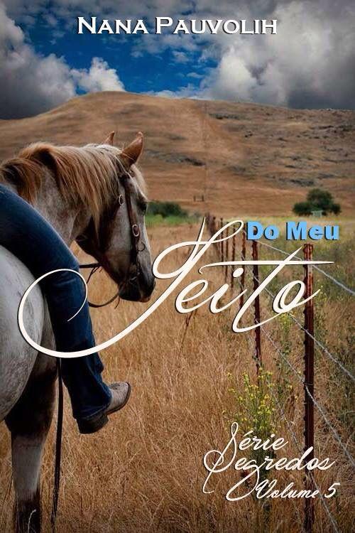 Aguardando o desfecho da Série Segredos com o 5o livro - Do meu jeito por Nana Pauvolih