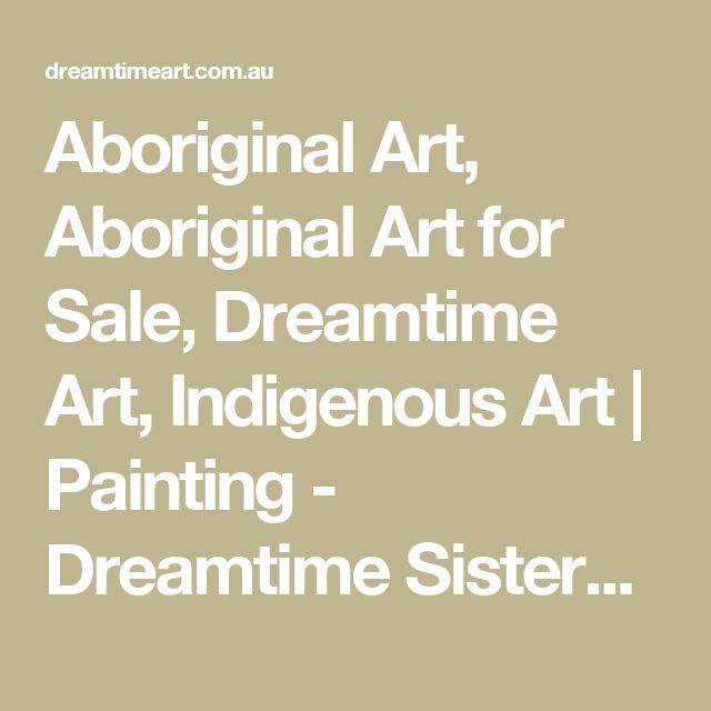 Aboriginal Art, Aboriginal Art for Sale, Dreamtime Art,  Indigenous Art   Painting - Dreamtime Sisters - CW10082102 (COLLEEN WALLACE NUNGARI)