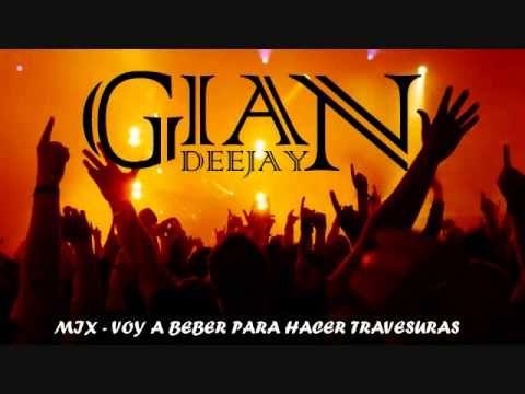 Dj GiaN - Mix Voy a beber para hacer travesuras