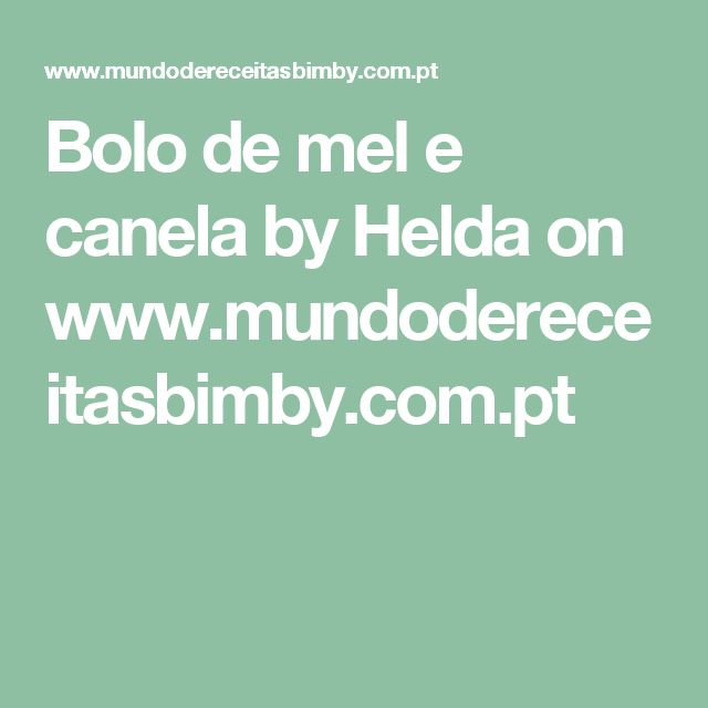 Bolo de mel e canela by Helda  on www.mundodereceitasbimby.com.pt