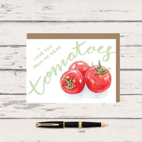 Tomato Pun 5 x 7 Watercolor Greeting Card/ A7 Card / Tomato Art / Vegetable Pun / Funny Card /  Plant Art / Vegetable Art / I love you
