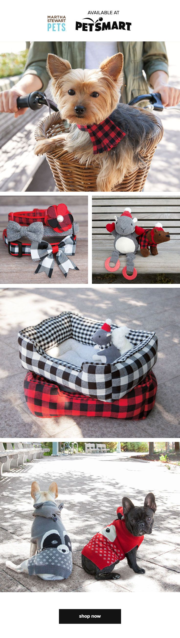 Get your pet in the fall spirit. Shop Martha Stewart Pets collars, toys, beds and dog apparel, available only at PetSmart!