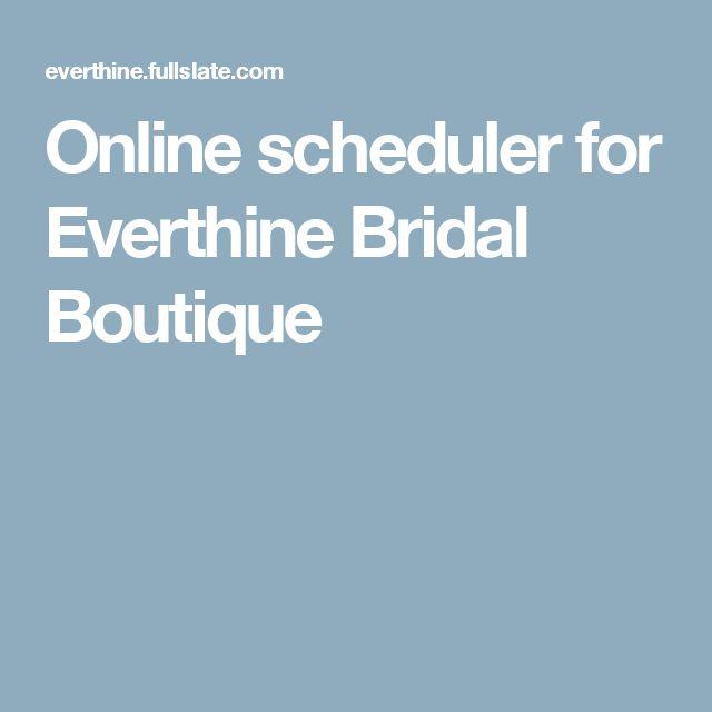 Online scheduler for Everthine Bridal Boutique