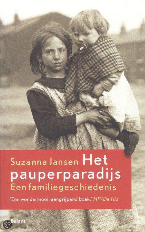 Het pauperparadijs, Suzanna Jansen de hand van haar eigen familiegeschiedenis beschrijft journaliste Suzanna Jansen (1964) anderhalve eeuw Nederlandse armoede en wat daar aan gedaan werd, te beginnen met het heropvoedingexperiment in Veenhuizen in Drenthe. Jansen ontdekte dat haar overgrootmoeder in 1856 werd geboren in een van de drie grote gestichten in Veenhuizen.